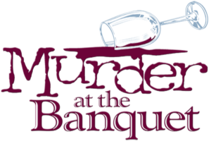 """Murder at the Banquet"" A Murder Mystery dinner"